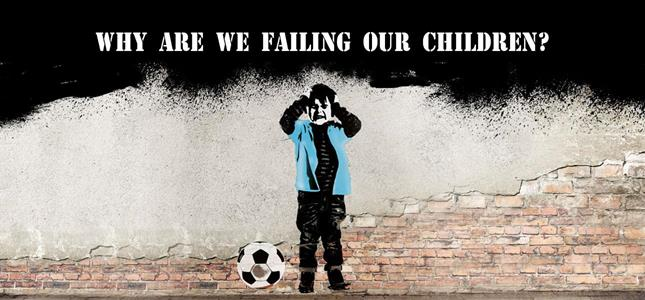Why are we failing are children? ()