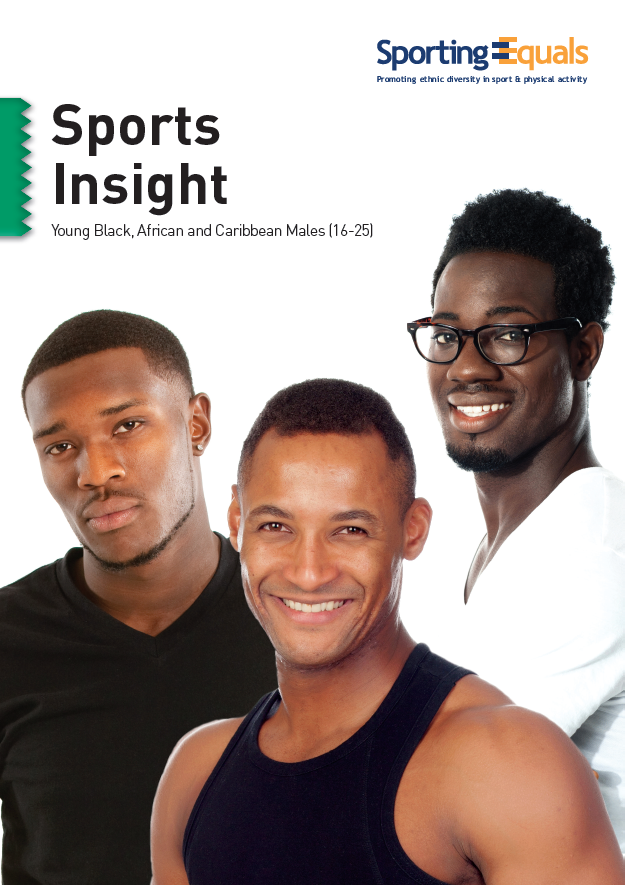 Sporting Equals Insight, Young Black, African and Caribbean Males  (Sporting Equals)